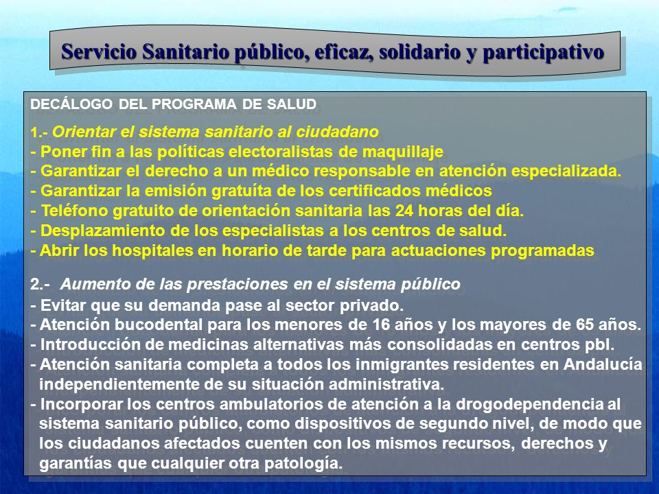 Servicio Sanitario público, eficaz, solidario y participativo DECÁLOGO DEL PROGRAMA DE SALUD 1.- Orientar el sistema sanitario al ciudadano - Poner fi