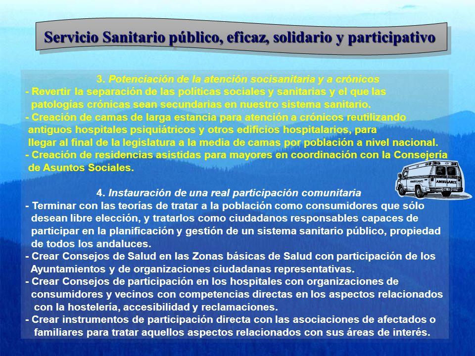 Servicio Sanitario público, eficaz, solidario y participativo 3. Potenciación de la atención socisanitaria y a crónicos - Revertir la separación de la