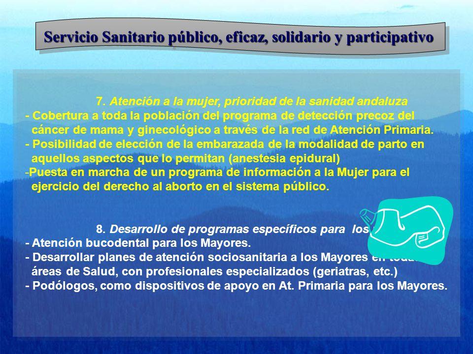 Servicio Sanitario público, eficaz, solidario y participativo 7. Atención a la mujer, prioridad de la sanidad andaluza - Cobertura a toda la población