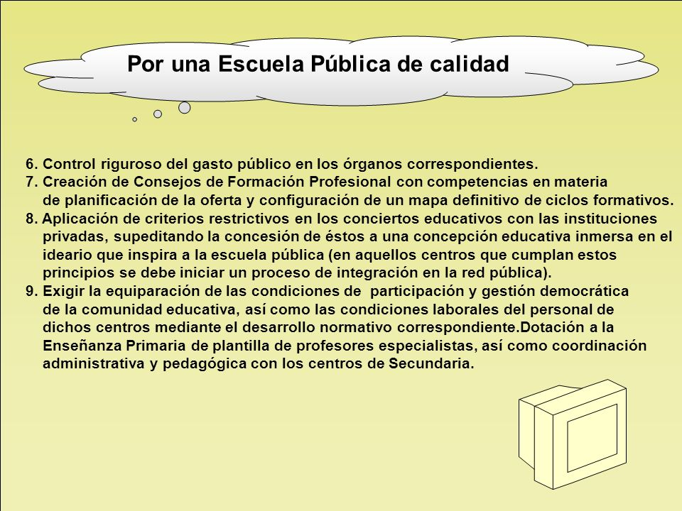 6. Control riguroso del gasto público en los órganos correspondientes. 7. Creación de Consejos de Formación Profesional con competencias en materia de