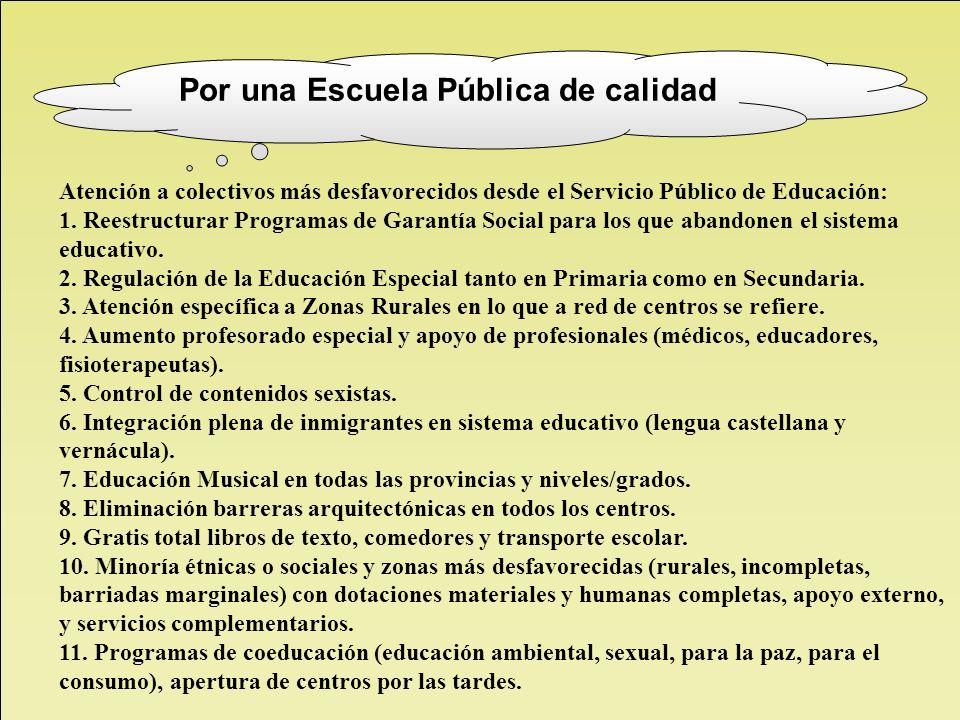 Atención a colectivos más desfavorecidos desde el Servicio Público de Educación: 1. Reestructurar Programas de Garantía Social para los que abandonen