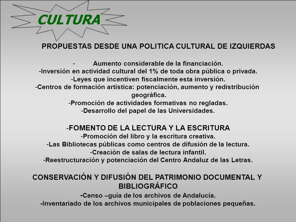 PROPUESTAS DESDE UNA POLITICA CULTURAL DE IZQUIERDAS - Aumento considerable de la financiación. -Inversión en actividad cultural del 1% de toda obra p