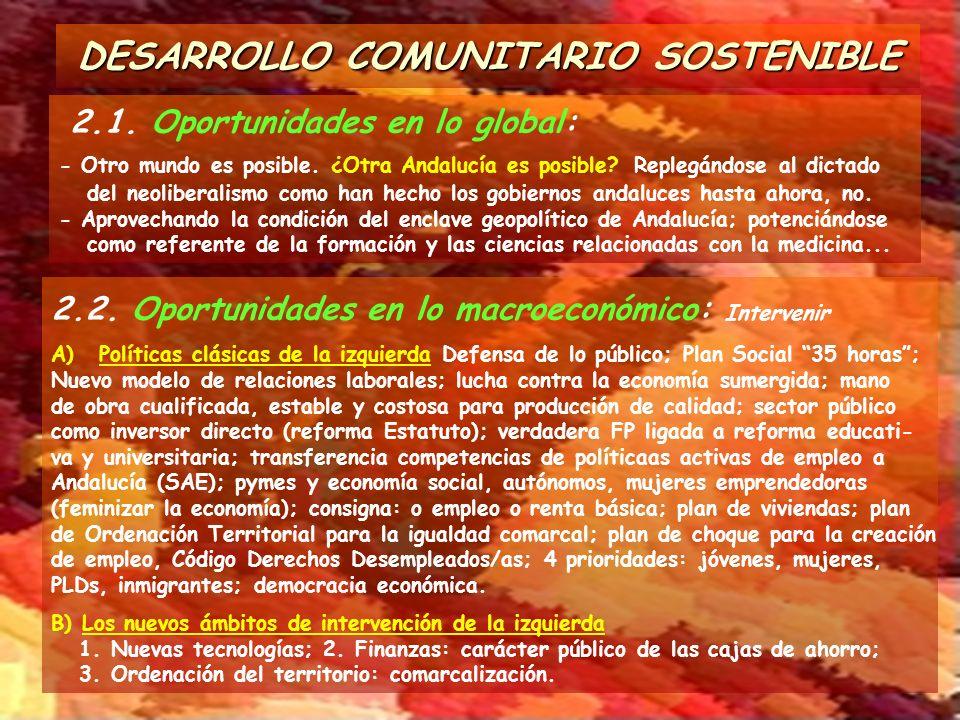 2.1. Oportunidades en lo global: - Otro mundo es posible. ¿Otra Andalucía es posible? Replegándose al dictado del neoliberalismo como han hecho los go