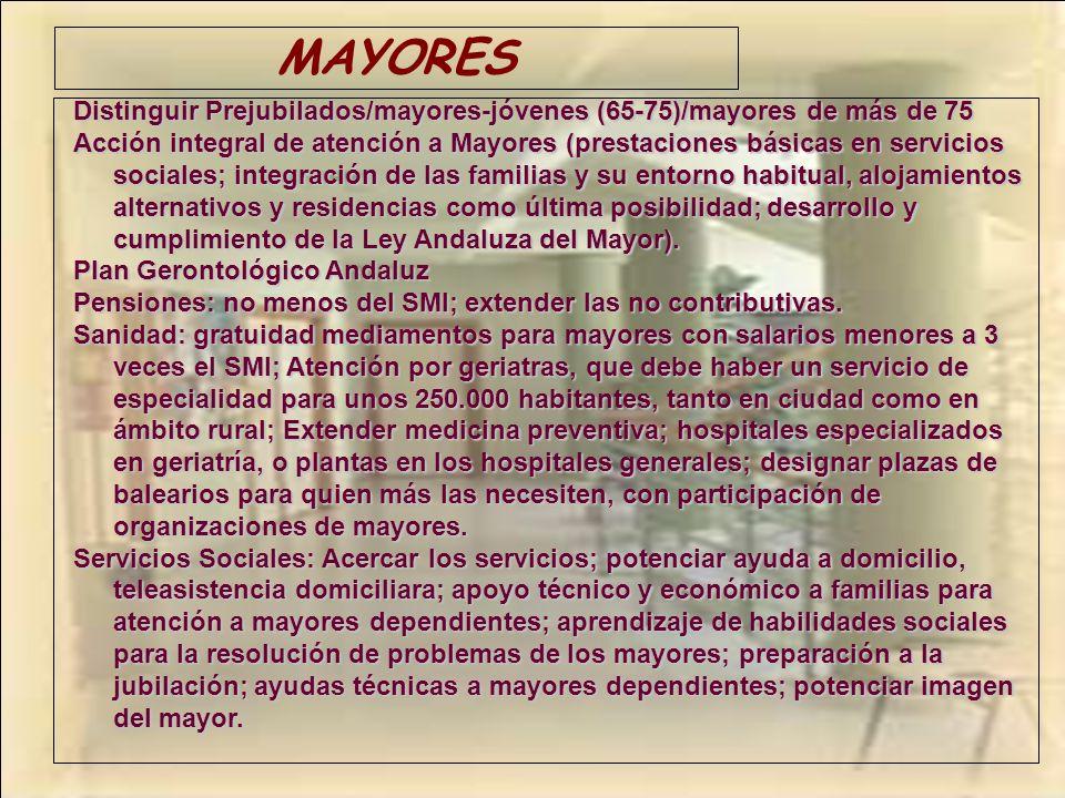 MAYORES Distinguir Prejubilados/mayores-jóvenes (65-75)/mayores de más de 75 Acción integral de atención a Mayores (prestaciones básicas en servicios