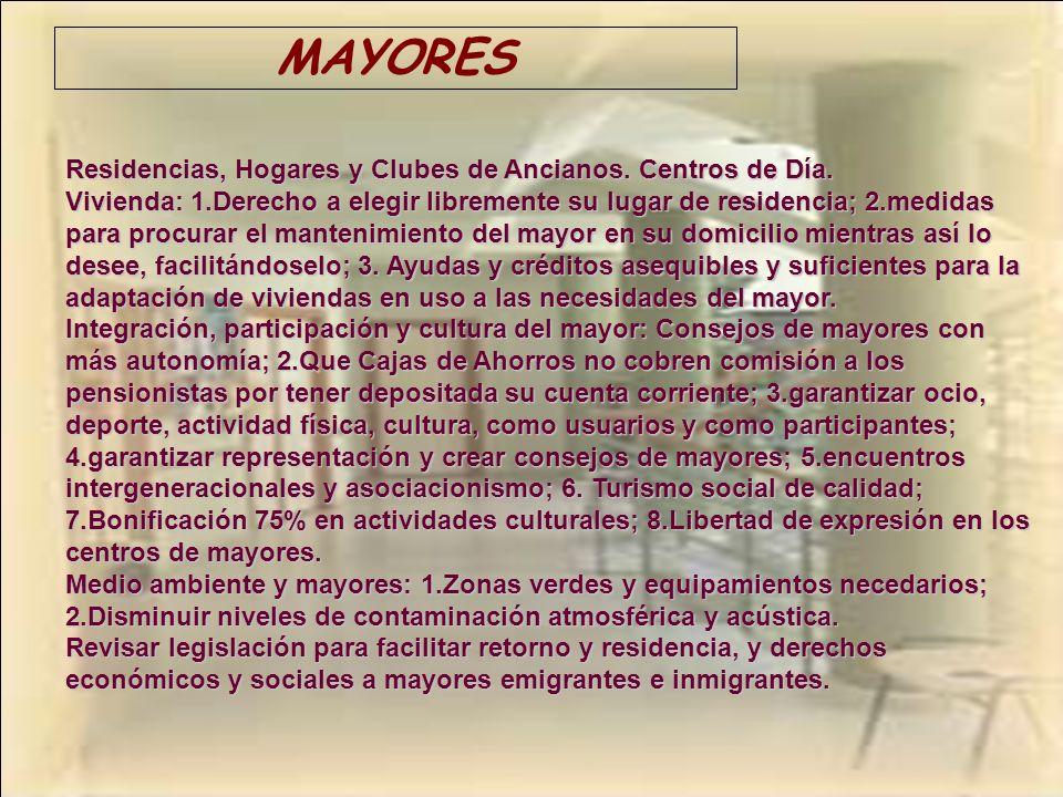 MAYORES Residencias, Hogares y Clubes de Ancianos. Centros de Día. Vivienda: 1.Derecho a elegir libremente su lugar de residencia; 2.medidas para proc
