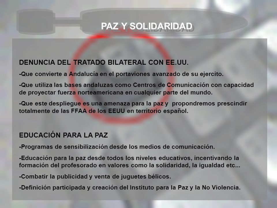 PAZ Y SOLIDARIDAD DENUNCIA DEL TRATADO BILATERAL CON EE.UU. -Que convierte a Andalucía en el portaviones avanzado de su ejercito. -Que utiliza las bas