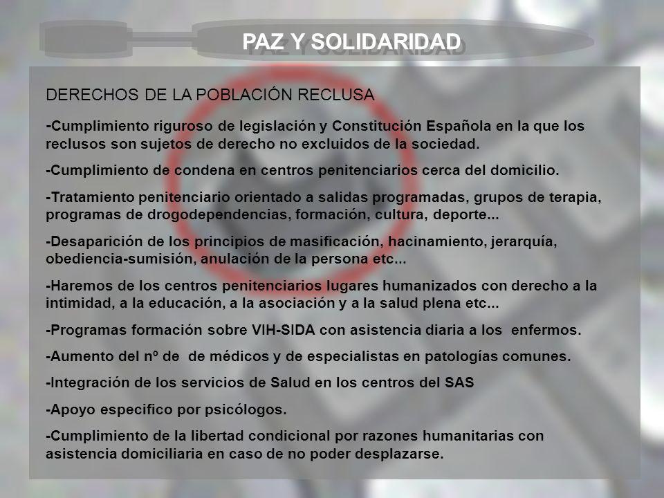 PAZ Y SOLIDARIDAD DERECHOS DE LA POBLACIÓN RECLUSA - Cumplimiento riguroso de legislación y Constitución Española en la que los reclusos son sujetos d