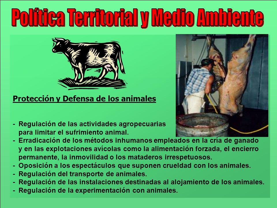 Protección y Defensa de los animales - Regulación de las actividades agropecuarias para limitar el sufrimiento animal. - Erradicación de los métodos i