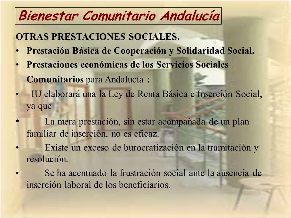 Bienestar Comunitario Andalucía OTRAS PRESTACIONES SOCIALES. Prestación Básica de Cooperación y Solidaridad Social. Prestaciones económicas de los Ser