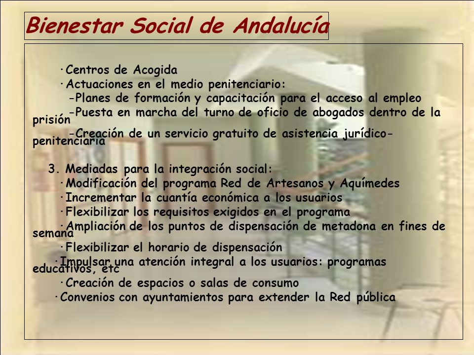 Bienestar Social de Andalucía ·Centros de Acogida ·Actuaciones en el medio penitenciario: -Planes de formación y capacitación para el acceso al empleo