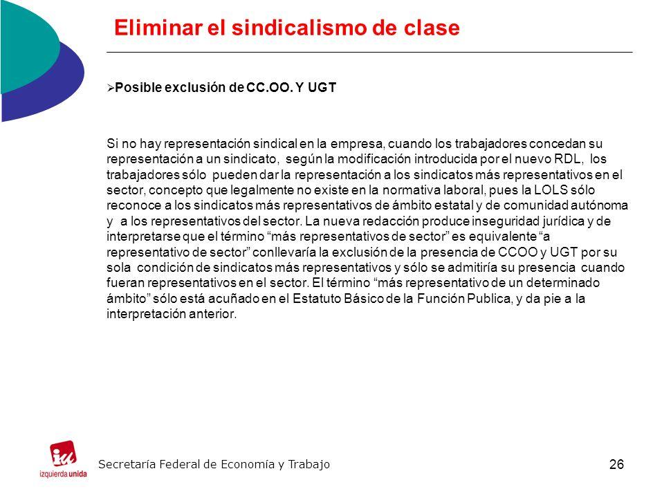 26 Eliminar el sindicalismo de clase Posible exclusión de CC.OO.
