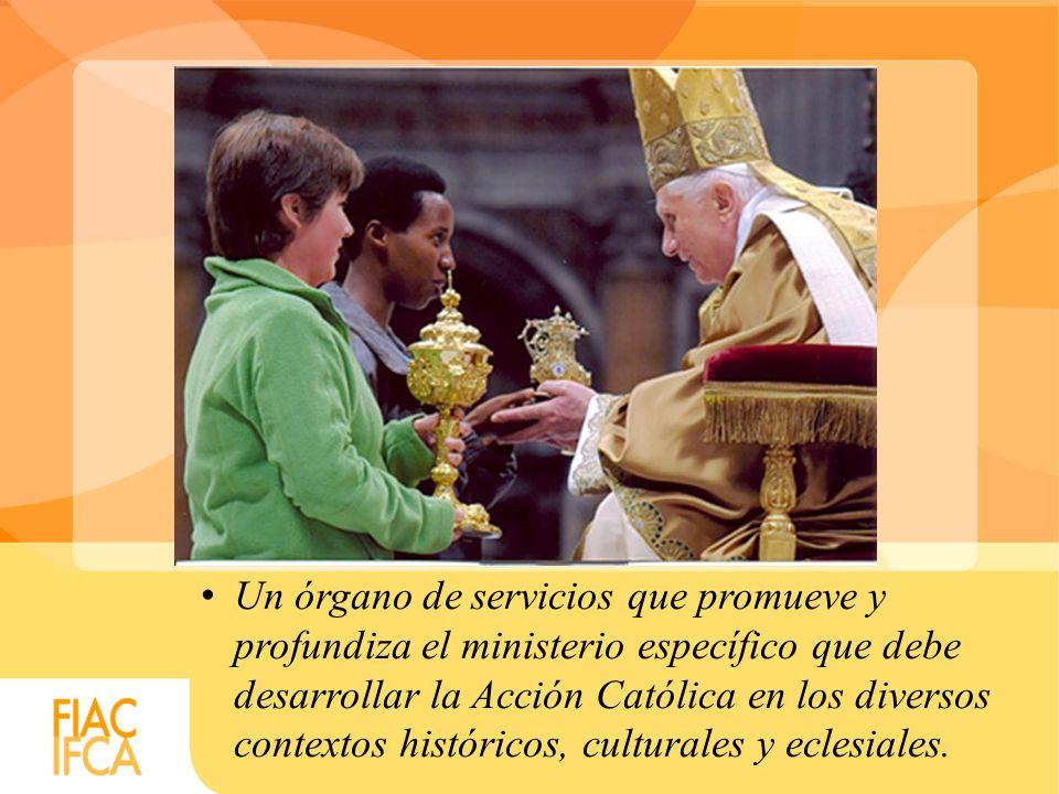 Un órgano de servicios que promueve y profundiza el ministerio específico que debe desarrollar la Acción Católica en los diversos contextos históricos
