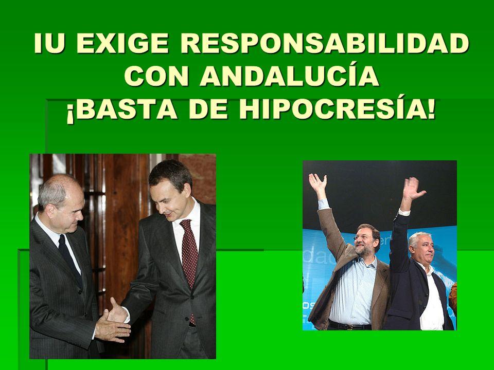IU EXIGE RESPONSABILIDAD CON ANDALUCÍA ¡BASTA DE HIPOCRESÍA!