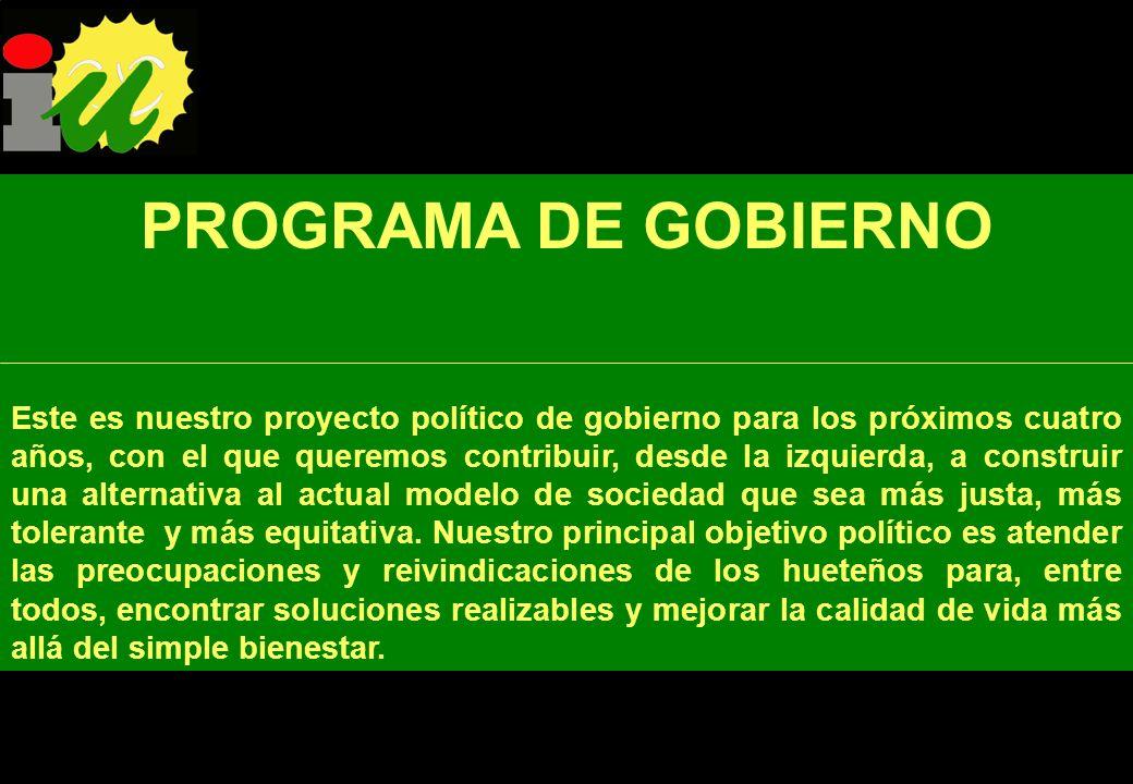 PROGRAMA DE GOBIERNO Este es nuestro proyecto político de gobierno para los próximos cuatro años, con el que queremos contribuir, desde la izquierda, a construir una alternativa al actual modelo de sociedad que sea más justa, más tolerante y más equitativa.