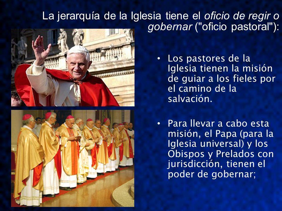 Los pastores de la Iglesia tienen la misión de guiar a los fieles por el camino de la salvación. Para llevar a cabo esta misión, el Papa (para la Igle