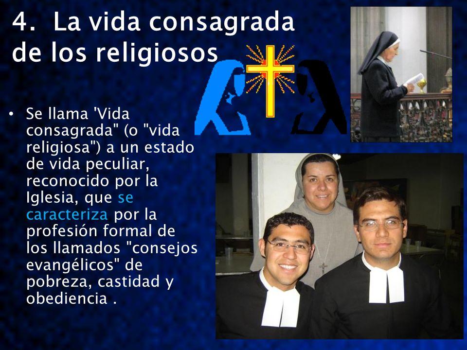 4. La vida consagrada de los religiosos se caracteriza Se llama 'Vida consagrada