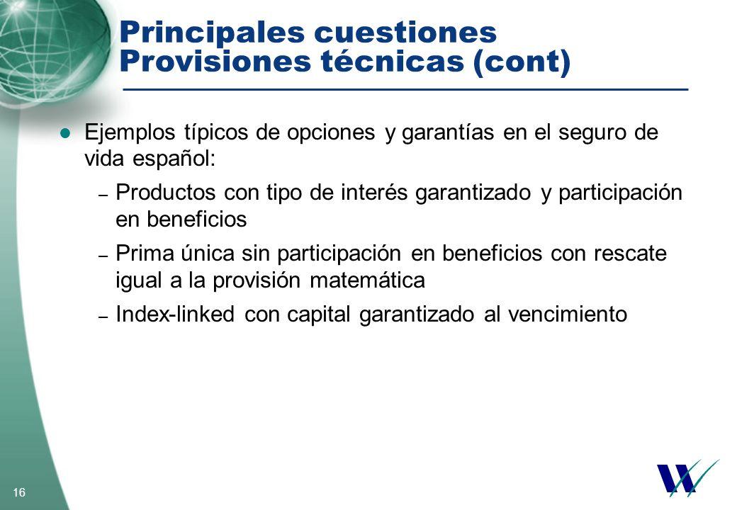 16 Ejemplos típicos de opciones y garantías en el seguro de vida español: – Productos con tipo de interés garantizado y participación en beneficios –