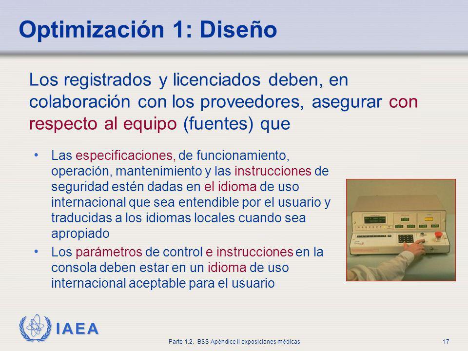IAEA Parte 1.2. BSS Apéndice II exposiciones médicas17 Las especificaciones, de funcionamiento, operación, mantenimiento y las instrucciones de seguri