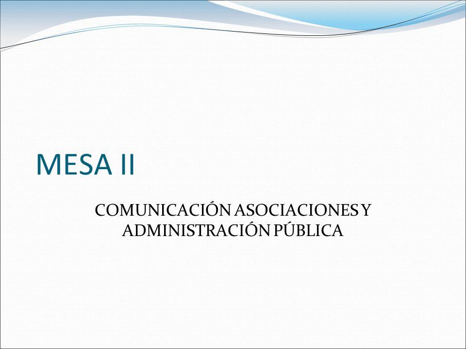 MESA II COMUNICACIÓN ASOCIACIONES Y ADMINISTRACIÓN PÚBLICA