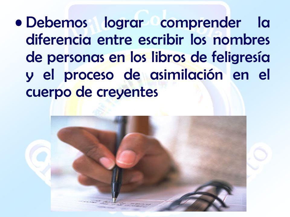 Debemos lograr comprender la diferencia entre escribir los nombres de personas en los libros de feligresía y el proceso de asimilación en el cuerpo de