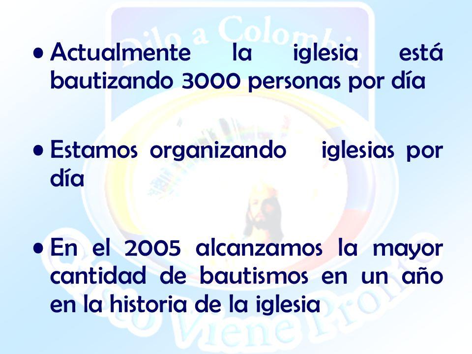Actualmente la iglesia está bautizando 3000 personas por día Estamos organizando iglesias por día En el 2005 alcanzamos la mayor cantidad de bautismos