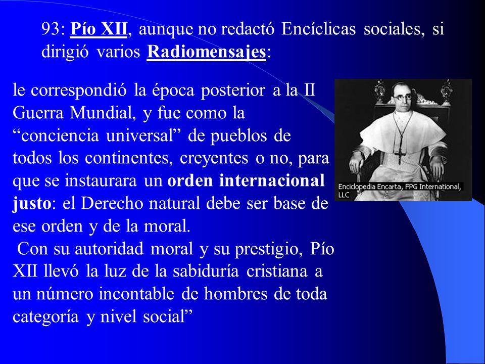 91-92: En la Quadragesimo anno, Pío XI aborda problemas originados por el liberalismo: plantea la relación entre capital y trabajo como cooperación, y