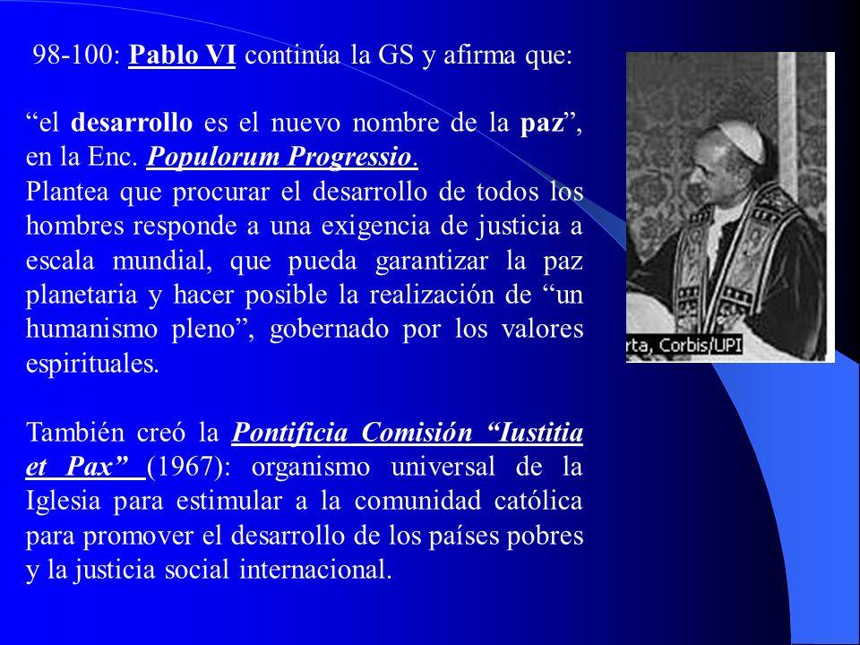 96-97: Concilio Vaticano II (1962-65): La Const. Gaudium et spes (K. Wojtyla) estudia orgánicamente los temas de la cultura, de la vida económico-soci