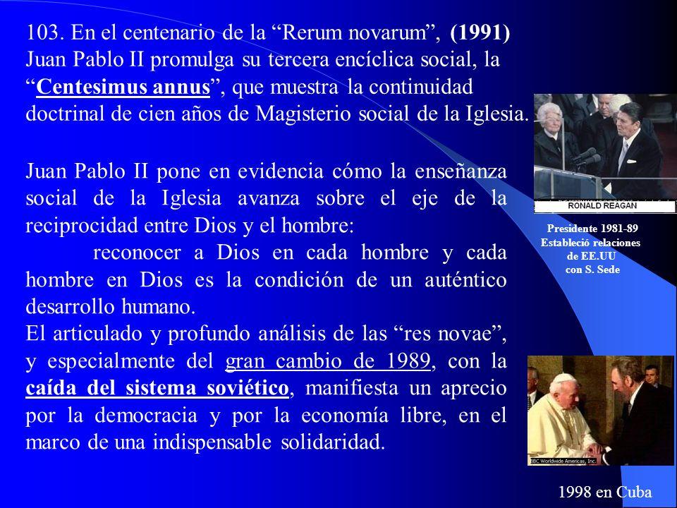 102. Con la encíclica Sollicitudo rei socialis[1987], Juan Pablo II conmemora el vigésimo aniversario de la Populorum progressio y trata nuevamente el