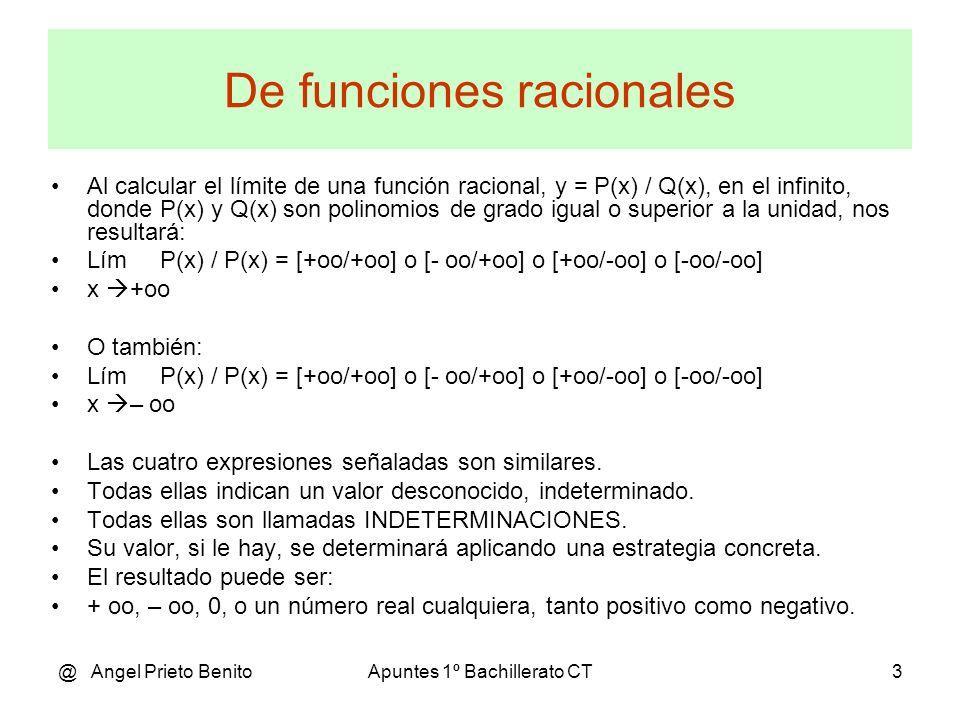 @ Angel Prieto BenitoApuntes 1º Bachillerato CT3 De funciones racionales Al calcular el límite de una función racional, y = P(x) / Q(x), en el infinit
