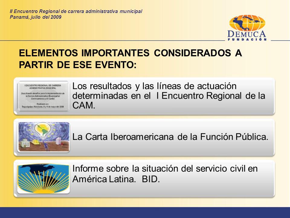 Los resultados y las líneas de actuación determinadas en el I Encuentro Regional de la CAM. La Carta Iberoamericana de la Función Pública. Informe sob