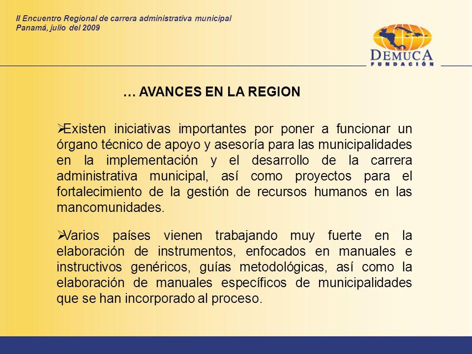 … AVANCES EN LA REGION Existen iniciativas importantes por poner a funcionar un órgano técnico de apoyo y asesoría para las municipalidades en la impl