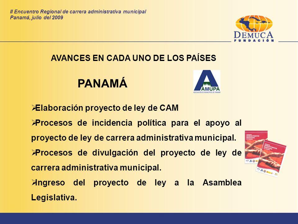 PANAMÁ AVANCES EN CADA UNO DE LOS PAÍSES Elaboración proyecto de ley de CAM Procesos de incidencia política para el apoyo al proyecto de ley de carrer