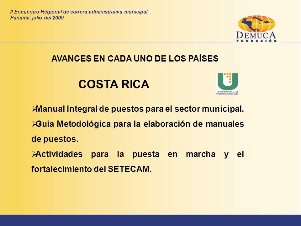 COSTA RICA AVANCES EN CADA UNO DE LOS PAÍSES Manual Integral de puestos para el sector municipal. Guía Metodológica para la elaboración de manuales de
