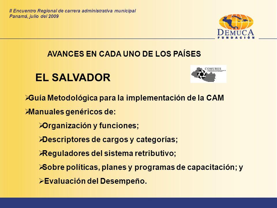 EL SALVADOR AVANCES EN CADA UNO DE LOS PAÍSES Guía Metodológica para la implementación de la CAM Manuales genéricos de: Organización y funciones; Desc