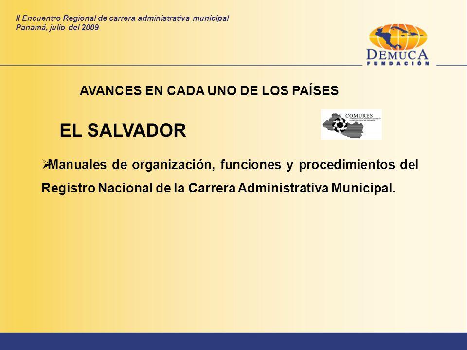 EL SALVADOR AVANCES EN CADA UNO DE LOS PAÍSES Manuales de organización, funciones y procedimientos del Registro Nacional de la Carrera Administrativa