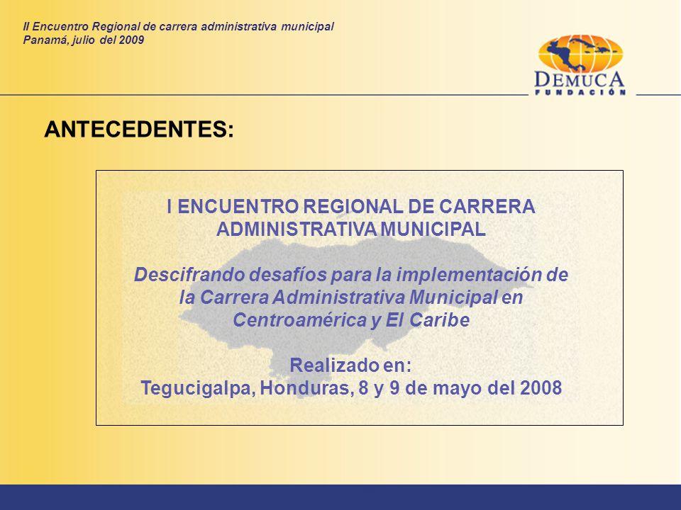 ANTECEDENTES: I ENCUENTRO REGIONAL DE CARRERA ADMINISTRATIVA MUNICIPAL Descifrando desafíos para la implementación de la Carrera Administrativa Munici