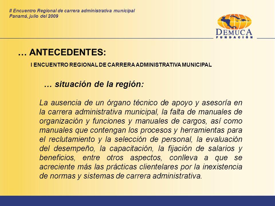 … situación de la región: La ausencia de un órgano técnico de apoyo y asesoría en la carrera administrativa municipal, la falta de manuales de organiz