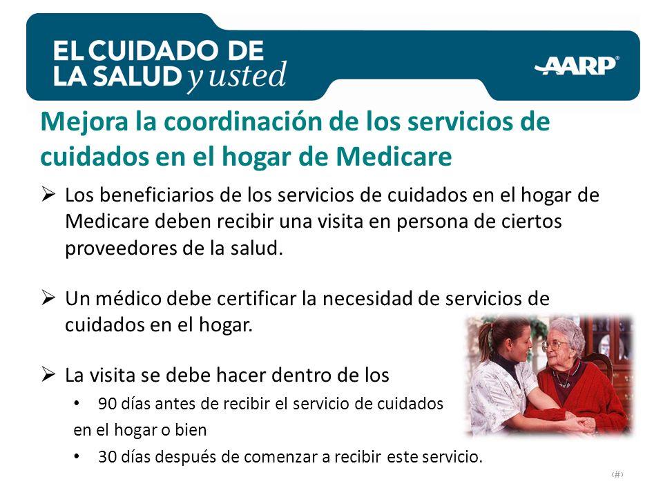 Los beneficiarios de los servicios de cuidados en el hogar de Medicare deben recibir una visita en persona de ciertos proveedores de la salud.