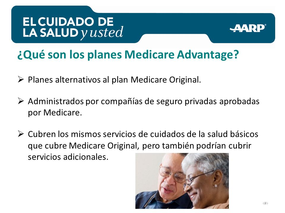 # Planes alternativos al plan Medicare Original.