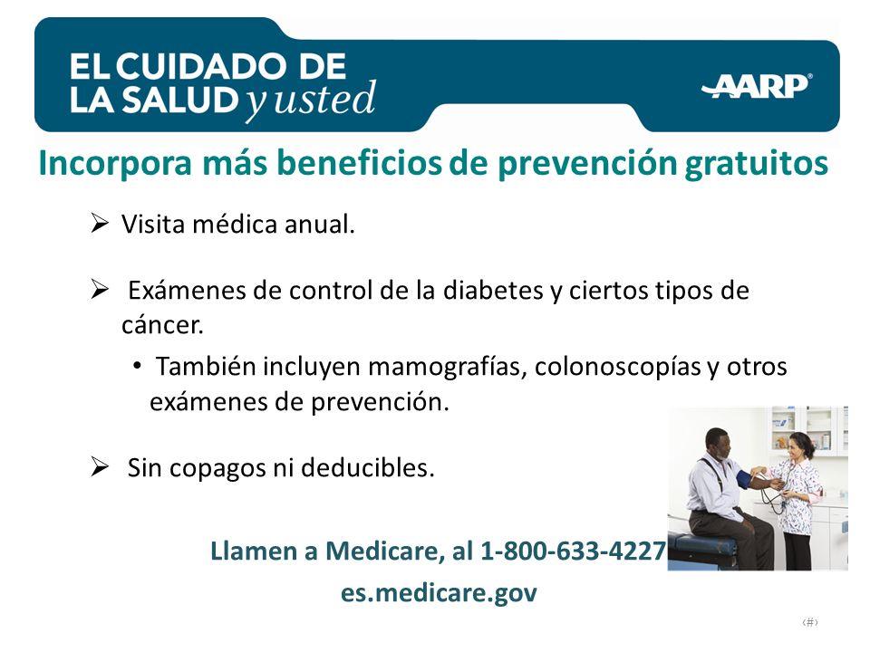 # Visita médica anual. Exámenes de control de la diabetes y ciertos tipos de cáncer.