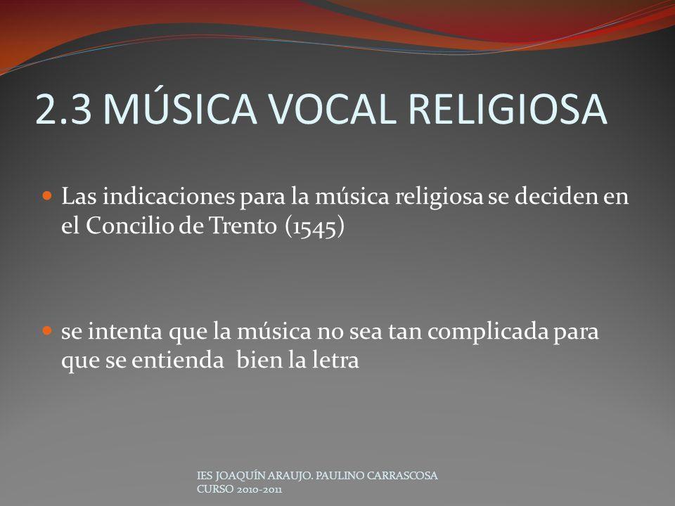 Las indicaciones para la música religiosa se deciden en el Concilio de Trento (1545) se intenta que la música no sea tan complicada para que se entien