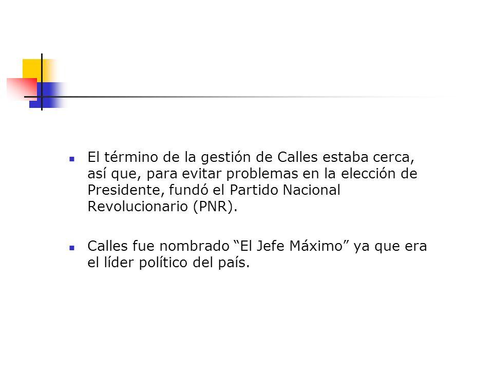 El término de la gestión de Calles estaba cerca, así que, para evitar problemas en la elección de Presidente, fundó el Partido Nacional Revolucionario