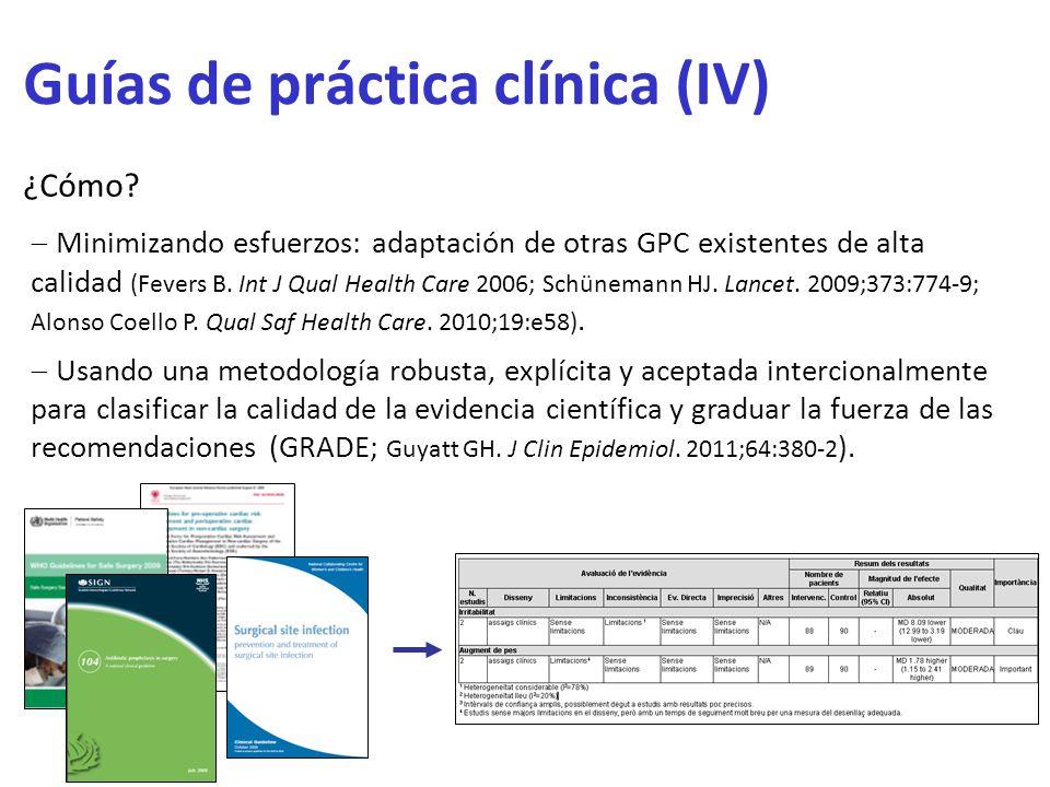 Guías de práctica clínica (IV) ¿Cómo? Minimizando esfuerzos: adaptación de otras GPC existentes de alta calidad (Fevers B. Int J Qual Health Care 2006