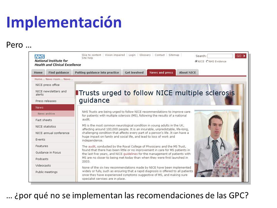 Implementación Pero … … ¿por qué no se implementan las recomendaciones de las GPC?