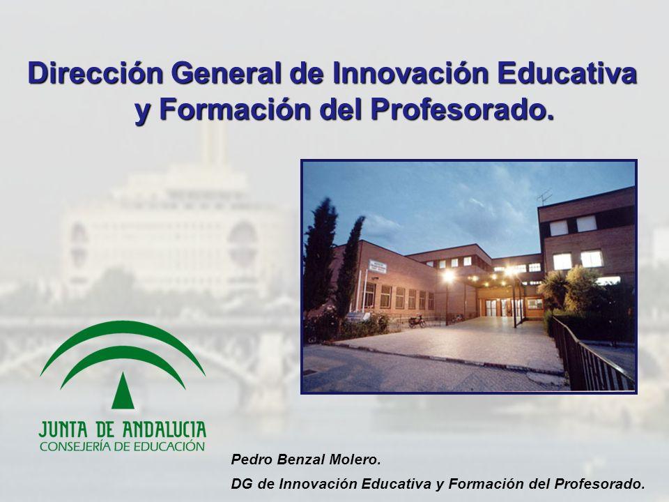 Pedro Benzal Molero. DG de Innovación Educativa y Formación del Profesorado. Dirección General de Innovación Educativa y Formación del Profesorado.