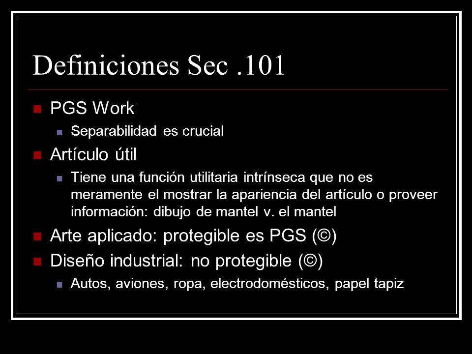 Definiciones Sec.101 PGS Work Separabilidad es crucial Artículo útil Tiene una función utilitaria intrínseca que no es meramente el mostrar la apariencia del artículo o proveer información: dibujo de mantel v.