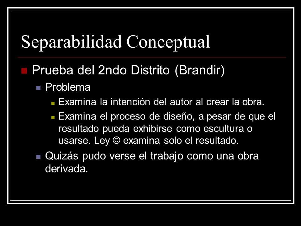 Separabilidad Conceptual Prueba del 2ndo Distrito (Brandir) Problema Examina la intención del autor al crear la obra.