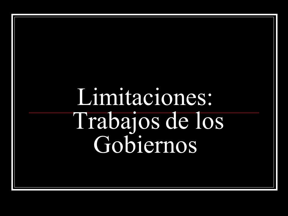 Limitaciones: Trabajos de los Gobiernos