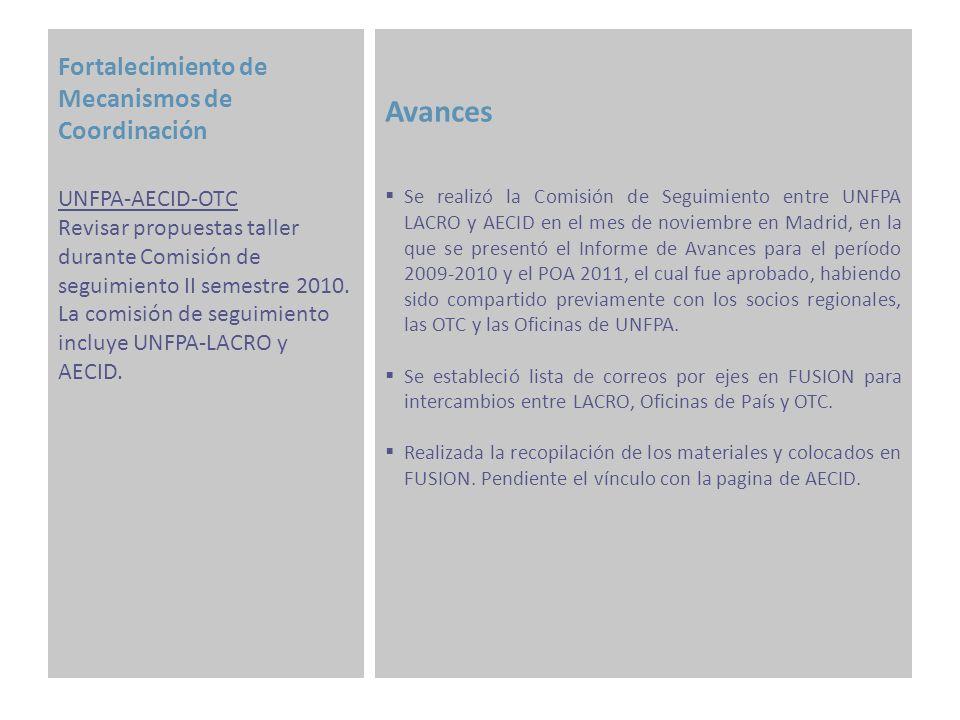 Sistematización e Información Avances Se ha dado acceso a FUSION a todas las OTC que lo han solicitado.