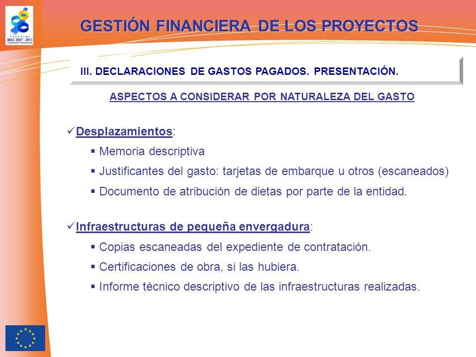 GESTIÓN FINANCIERA DE LOS PROYECTOS III. DECLARACIONES DE GASTOS PAGADOS. PRESENTACIÓN. ASPECTOS A CONSIDERAR POR NATURALEZA DEL GASTO Desplazamientos